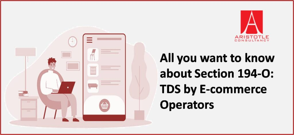 All you want to know about Section 194-O: TDS by E-commerce Operators