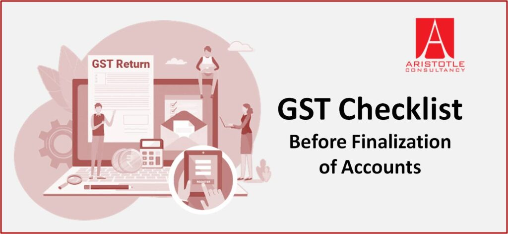 Important GST Checklist before Finalization of Accounts