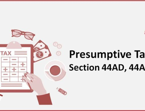 Facts about Presumptive Taxation – Section 44AD, 44ADA, 44AE