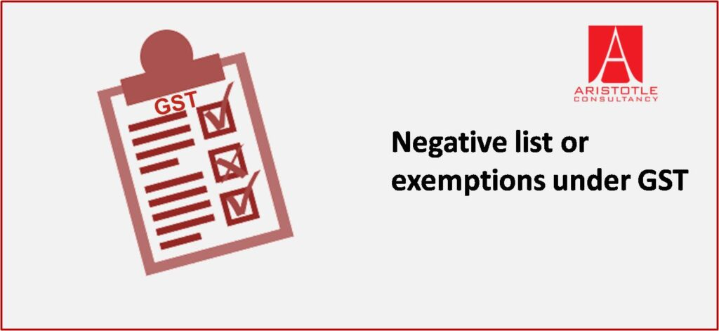 Negative list or exemptions under GST